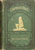 Life of Capt. Joseph Fry, the Cuban martyr