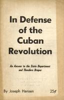 In defense of the Cuban revolution: An answer to the State Department and Theodore Draper