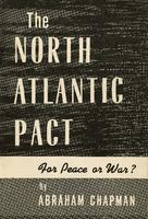 The North Atlantic Pact: For peace or war?
