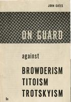 On guard against Browderism, Titoism, Trotskyism