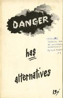 Danger has alternatives