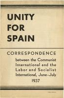 Unity for Spain: Correpsondence between the Communist International and the Labor and Socialist International, June-July 1937