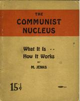 The communist nucleus: What it is ... how it works