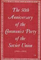 The 50th anniversary of the Communist Party of the Soviet Union, 1903-1953