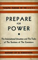 Prepare for power: The international situation and the tasks of the sections of the Comintern; report