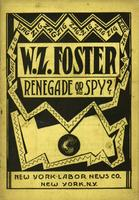 W. Z. Foster--renegade or spy?