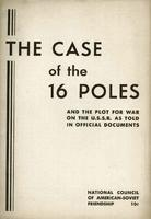 The case of the 16 Poles and the plot for war on the U. S. S. R. as told in official documents