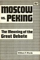 Moscow vs. Peking: The meaning of the great debate