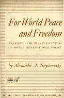For world peace and freedom, a survey of the twenty-five years of Soviet international policy