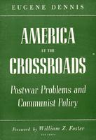 America at the crossroads: Postwar problems and communist policy