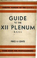 Guide to the XII plenum E.C.C.I.: Material for propagandists, organisers, reporters, training classes